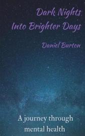 Dark Nights Into Brighter Days by MR Daniel Burton image