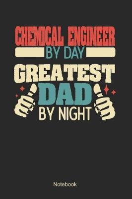 Chemical Engineer by day greatest dad by night by Anfrato Designs