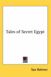 Tales of Secret Egypt by Sax Rohmer image