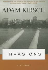 Invasions by Adam Kirsch image