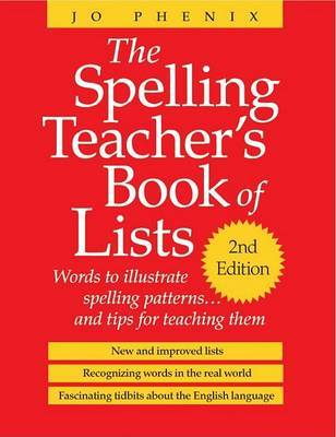 The Spelling Teacher's Book of Lists: Words to Illustrate Spelling Pattern by Jo Phenix image