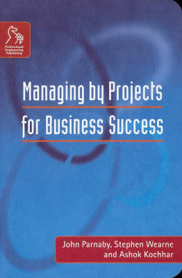 Managing by Projects for Business Success by John Parnaby