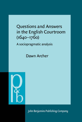 Questions and Answers in the English Courtroom (1640-1760) by Dawn Archer image