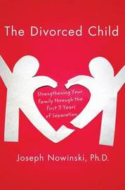 The Divorced Child by Joseph Nowinski image