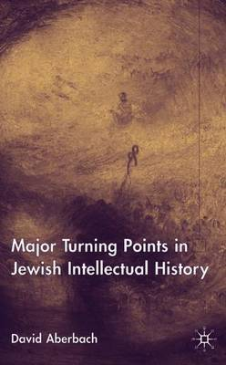 Major Turning Points in Jewish Intellectual History by David Aberbach image
