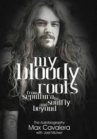 My Bloody Roots by Max Cavalera