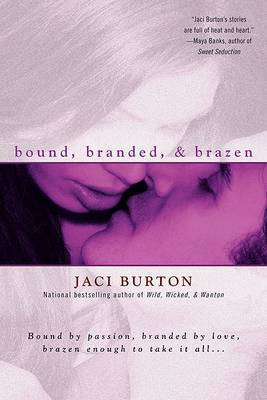 Bound, Branded, & Brazen by Jaci Burton image