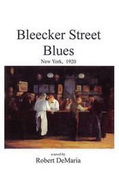 Bleecker Street Blues by Robert DeMaria