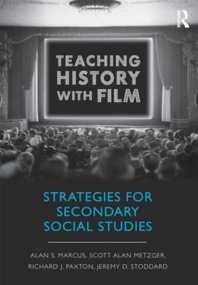 Teaching History with Film by Alan S. Marcus image