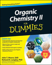 Organic Chemistry II For Dummies by John T Moore