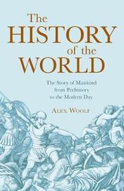 The History of the World by Alex Woolf