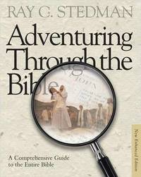 Adventuring Through the Bible by Ray C Stedman