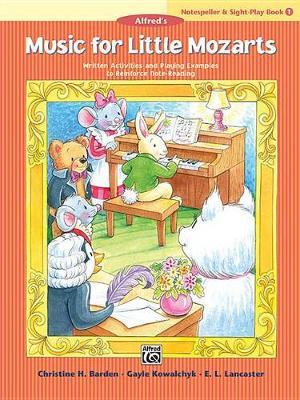 Music for Little Mozarts Notespeller & Sight-Play Book, Bk 1 by Christine H Barden