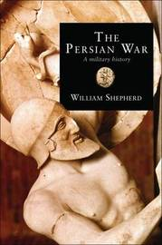 The Persian War by William Shepherd