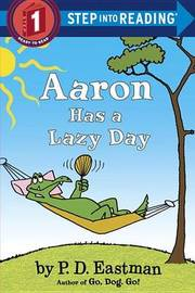 Aaron Has a Lazy Day by P.D. Eastman