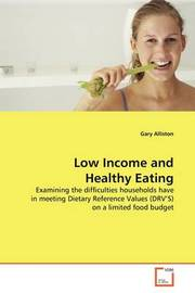 Low Income and Healthy Eating by Gary Alliston