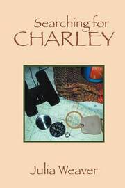 Searching for Charley by Julia Weaver