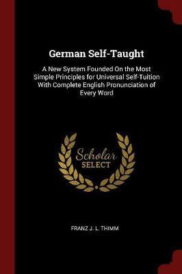 German Self-Taught by Franz J L Thimm