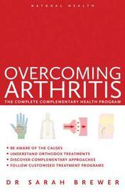 Overcoming Arthritis by Sarah Brewer