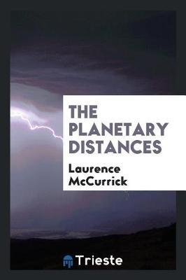 The Planetary Distances by Laurence McCurrick