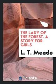 The Lady of the Forest. a Story for Girls by L.T. Meade image