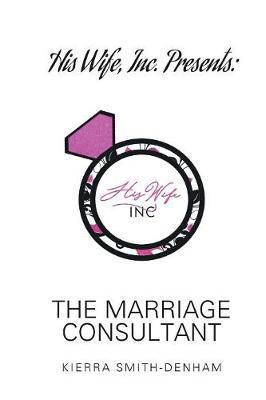His Wife, Inc. Presents by Kierra Smith-Denham