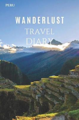Peru Wanderlust Travel Diary by Wanderlust Press