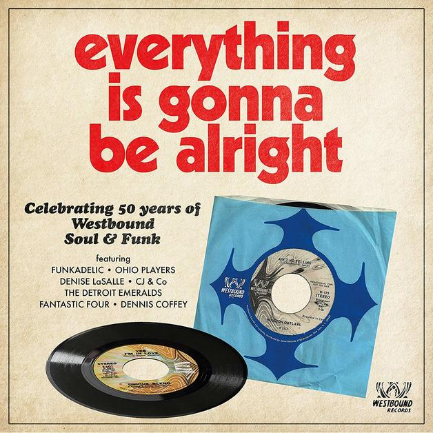 Everything Is Gonna Be Alright: Celebrating 50 Years Of Westbound Soul & Funk by Various