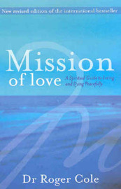 Mission of Love: A Spiritual Guide to Living and Dying Peacefully by Roger Cole image