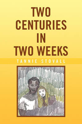 Two Centuries in Two Weeks by Tannie Stovall