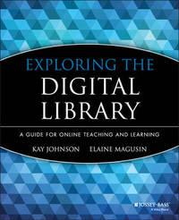Exploring the Digital Library by Kay Johnson