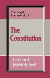 The Legal Framework of the Constitution by Leonard Jason-Lloyd image