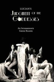 Lucian's Judgment of the Goddesses by Stephen A Nimis