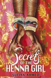 Secrets of the Henna Girl by Sufiya Ahmed