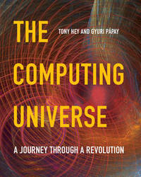 The Computing Universe by Tony Hey