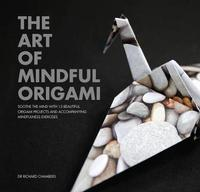 The Art of Mindful Origami by Richard Chambers
