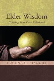 Elder Wisdom by Eugene C Bianchi