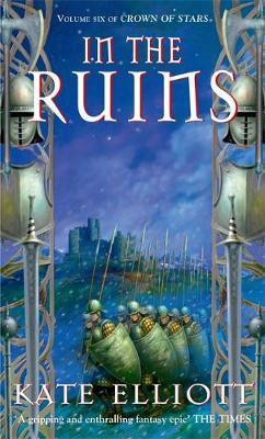 In the Ruins (Crown of Stars #6) by Kate Elliott image