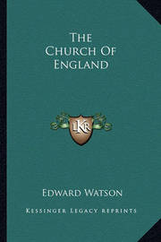The Church of England by Edward Watson