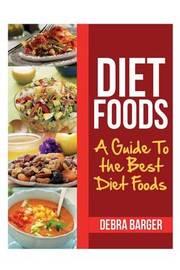 Diet Foods by Debra Barger