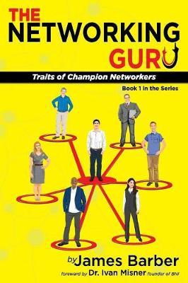 The Networking Guru by James Barber image