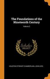 The Foundations of the Nineteenth Century; Volume 2 by Houston Stewart Chamberlain