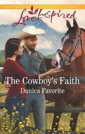 The Cowboy's Faith by Danica Favorite