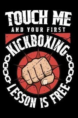 Touch Me And Your First Kickboxing Lesson Is Free by Darren Sport