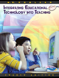 Integrating Educational Technology into Teaching by Margaret Roblyer image