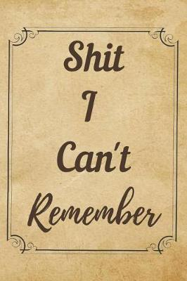 Shit I Can't Remember by Hab Publication