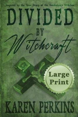 Divided by Witchcraft by Karen Perkins