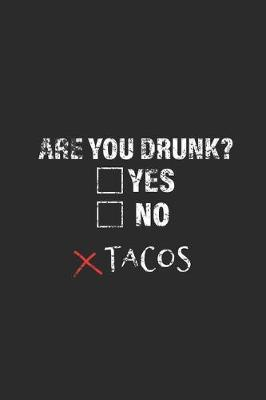 Are You Drunk? Tacos by Taco Publishing