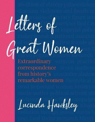 Letters of Great Women by Lucinda Dickens Hawksley