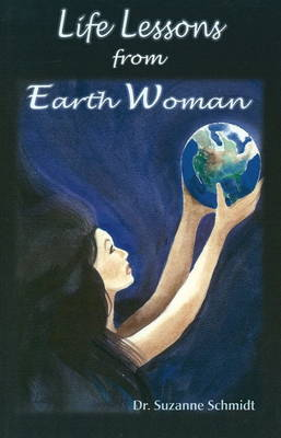 Life Lessons from Earth Woman by Suzanne Dr. Schmidt image